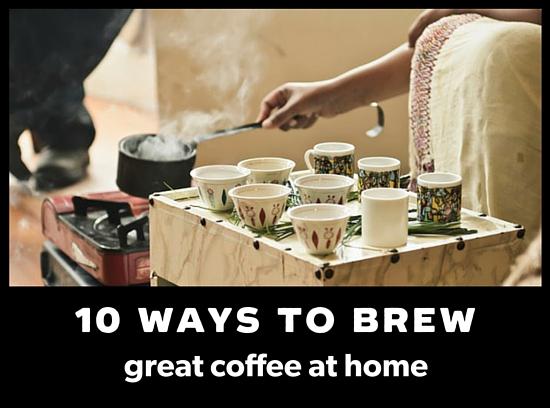 10 ways to brew